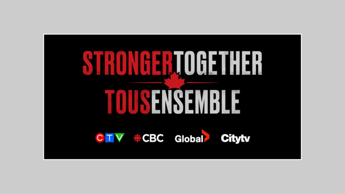 "Canadian Broadcasters Join Together for ""Stronger Together, Tous Ensemble"""