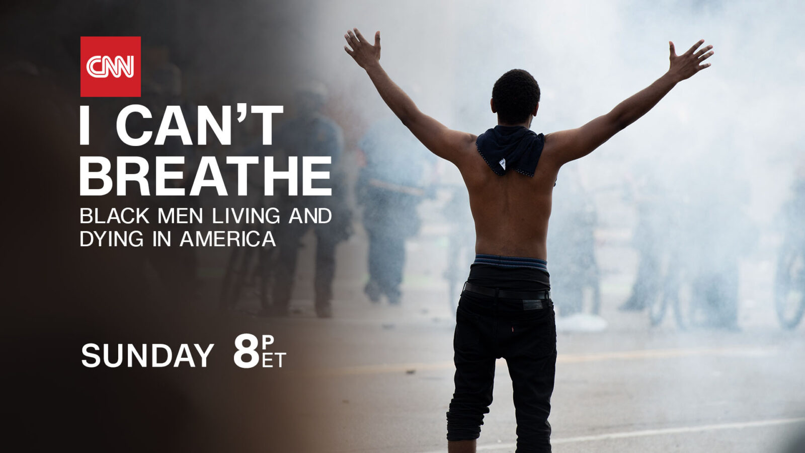 "CNN to Air Special ""I Can't Breathe: Black Men Living and Dying in America"""