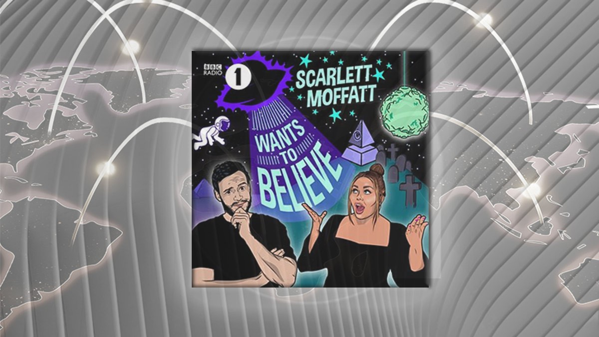 BBC Radio 1 Launches Scarlett Moffatt Wants To Believe Podcast